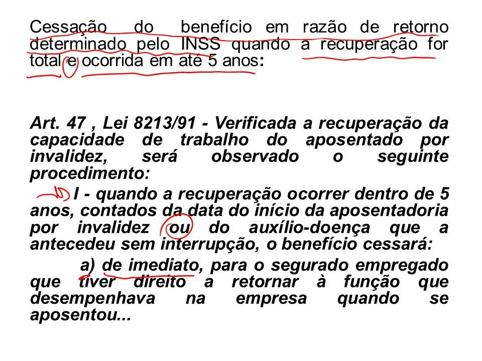 Cessação do benefício em razão de retorno determinado pelo INSS quando a recuperação for total e ocorrida em até 5 anos: