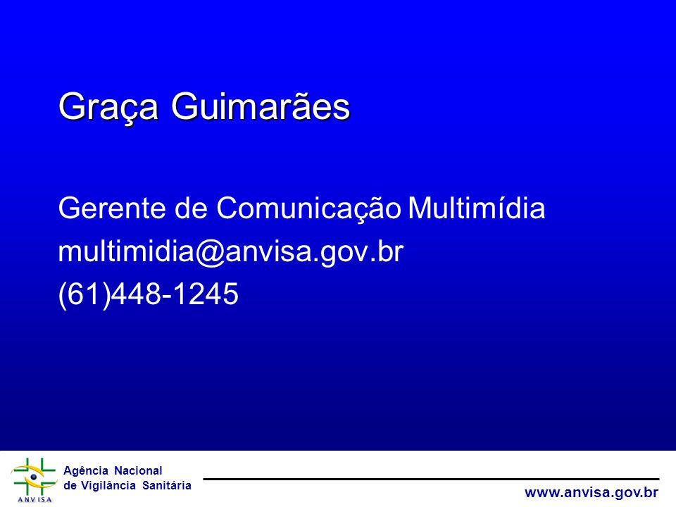 Graça Guimarães Gerente de Comunicação Multimídia