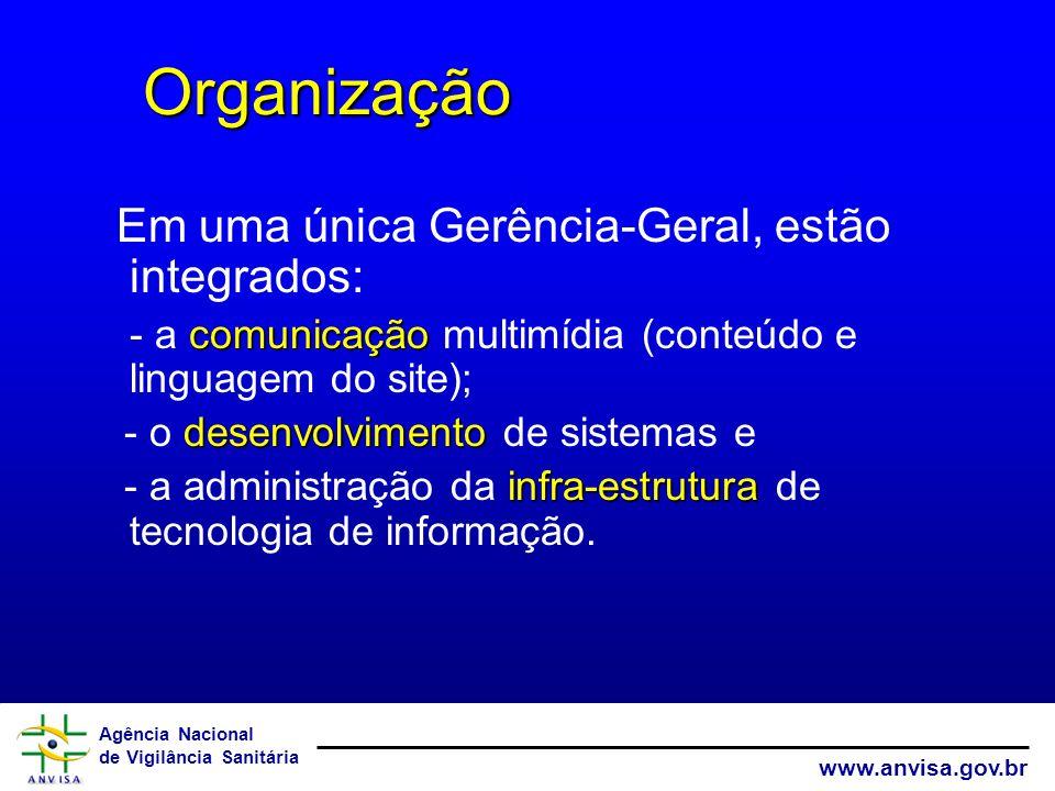Organização Em uma única Gerência-Geral, estão integrados:
