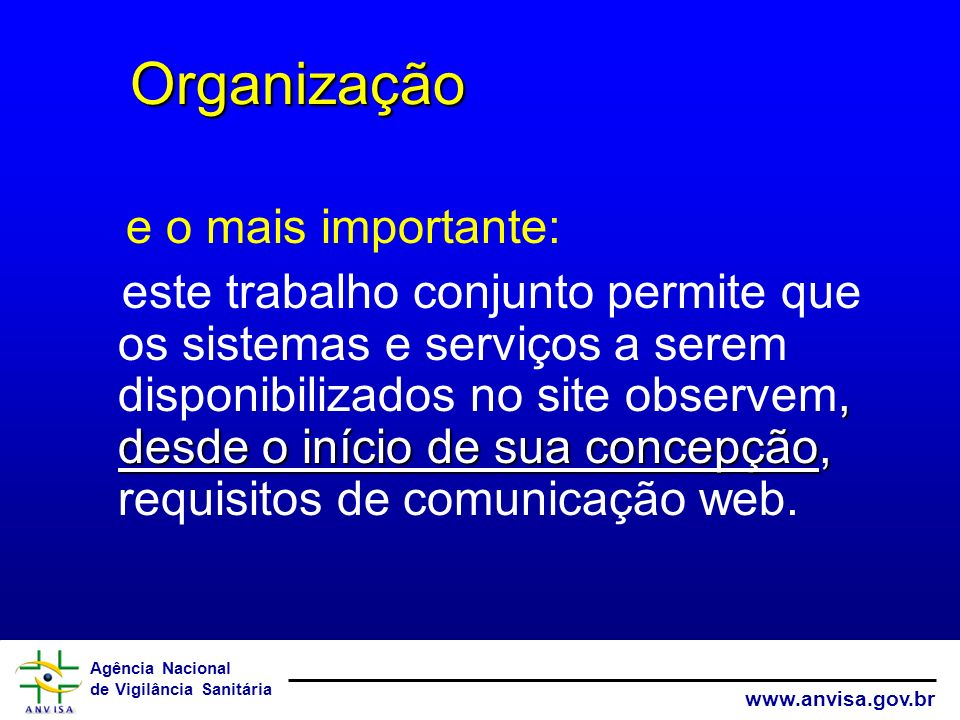 Organização e o mais importante: