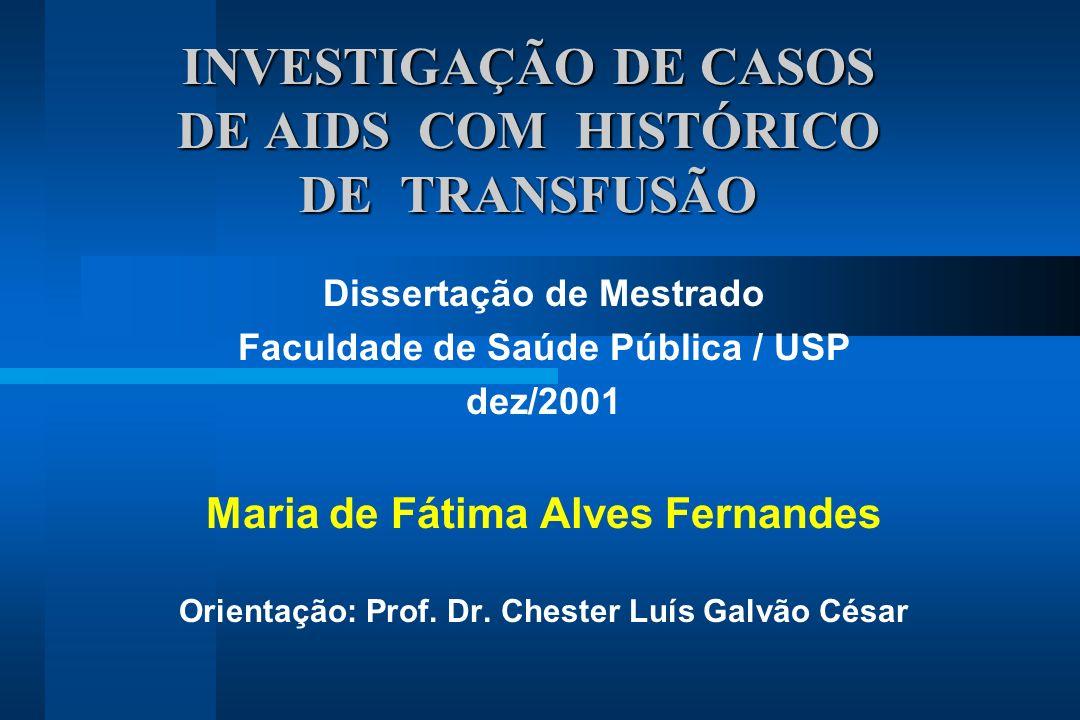 INVESTIGAÇÃO DE CASOS DE AIDS COM HISTÓRICO DE TRANSFUSÃO