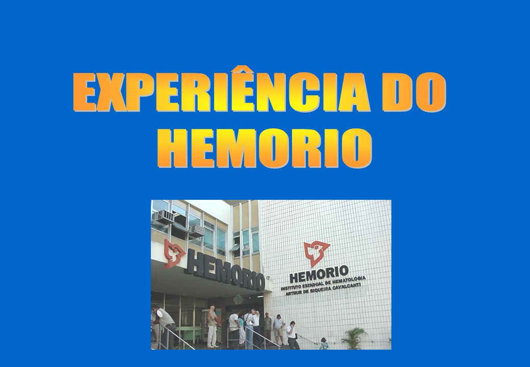 EXPERIÊNCIA DO HEMORIO