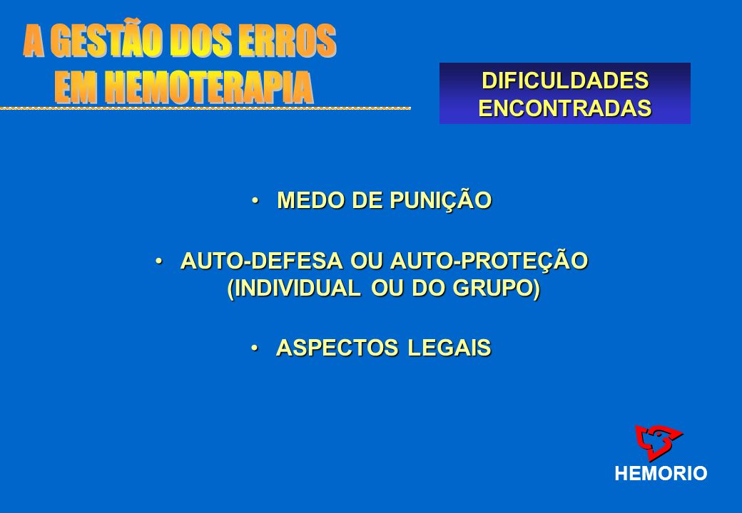 A GESTÃO DOS ERROS EM HEMOTERAPIA DIFICULDADES ENCONTRADAS