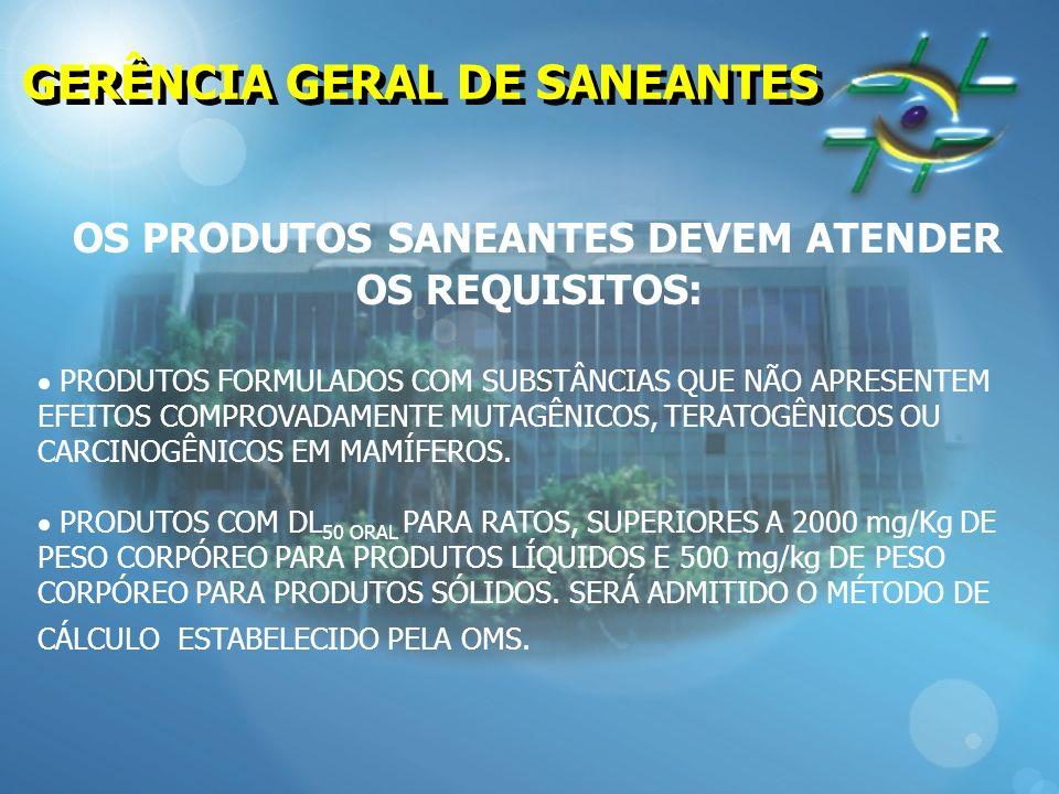 OS PRODUTOS SANEANTES DEVEM ATENDER OS REQUISITOS: