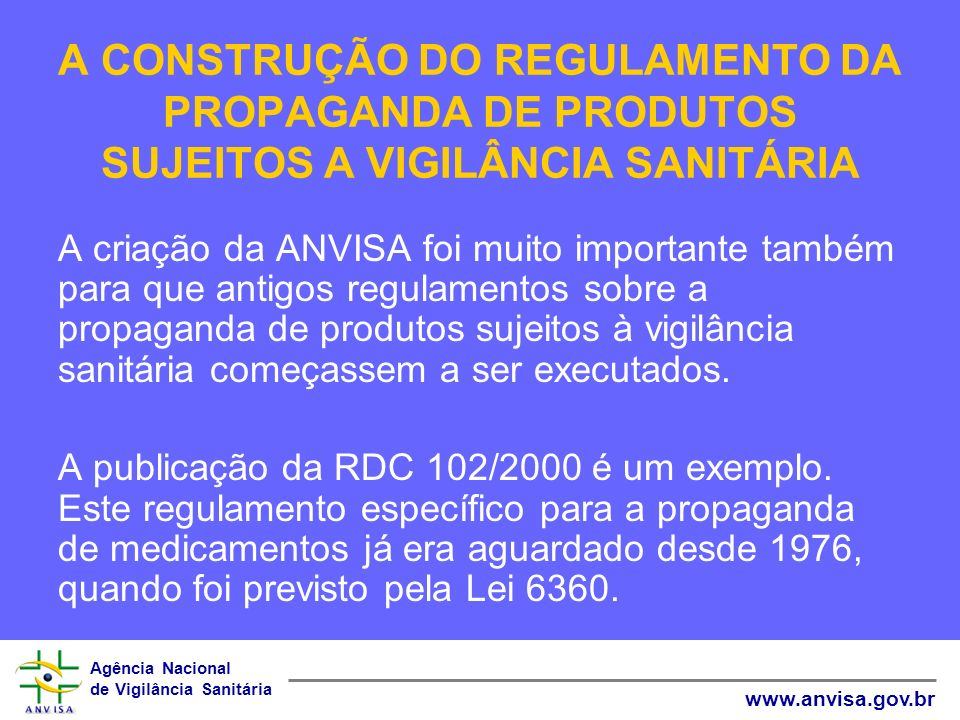 A CONSTRUÇÃO DO REGULAMENTO DA PROPAGANDA DE PRODUTOS SUJEITOS A VIGILÂNCIA SANITÁRIA