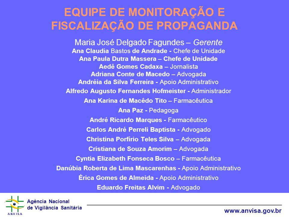 EQUIPE DE MONITORAÇÃO E FISCALIZAÇÃO DE PROPAGANDA