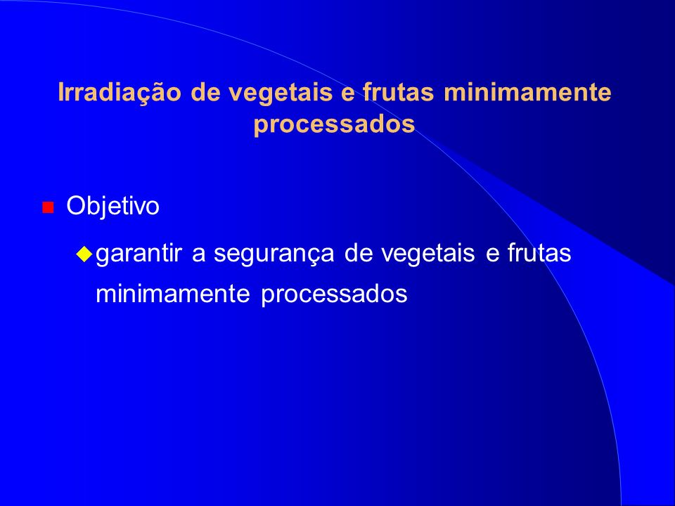 Irradiação de vegetais e frutas minimamente processados