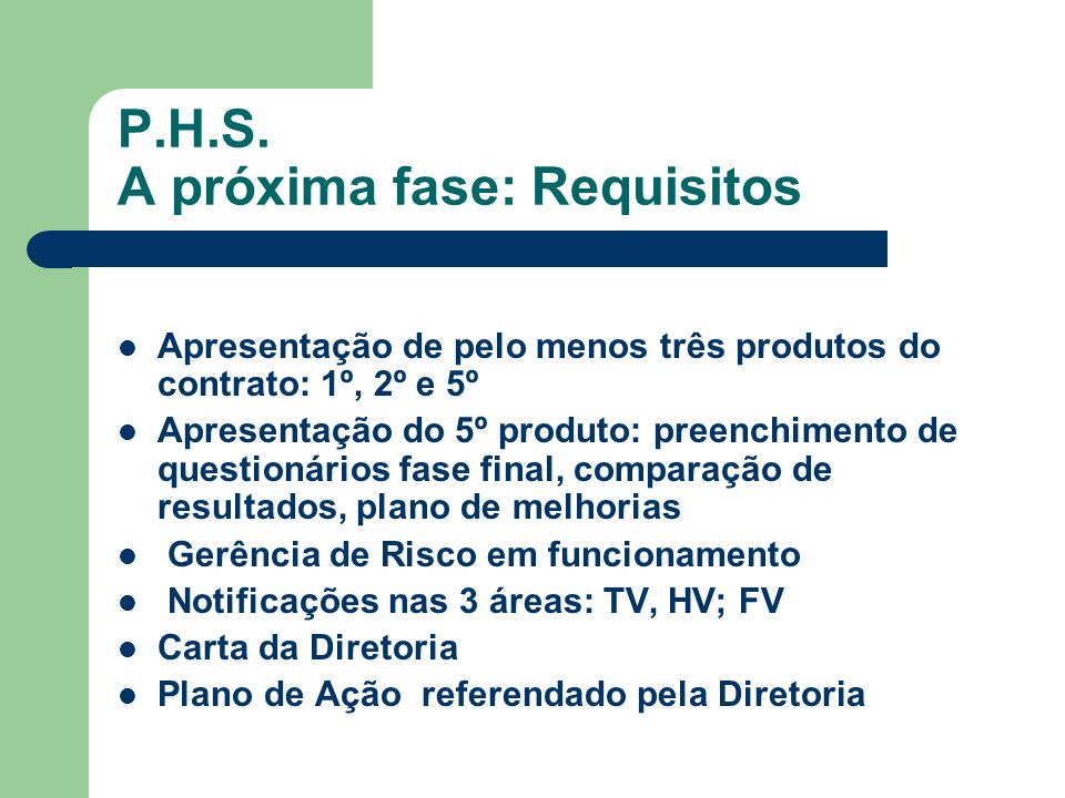 P.H.S. A próxima fase: Requisitos