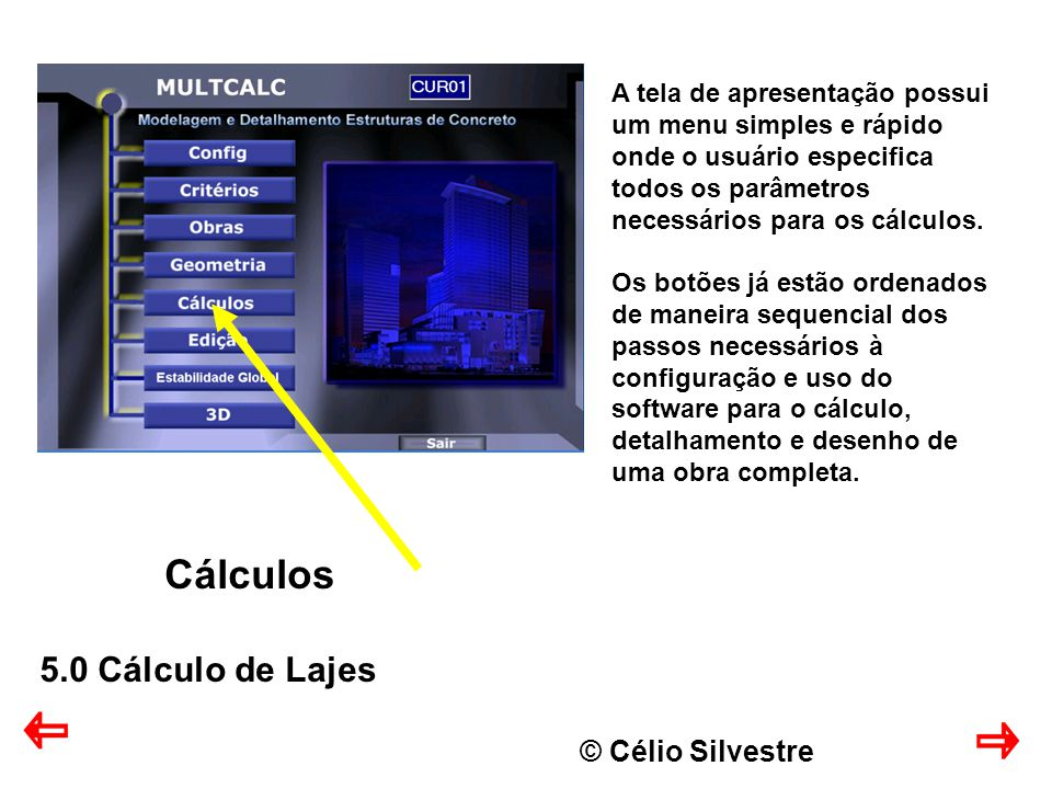 Cálculos 5.0 Cálculo de Lajes © Célio Silvestre
