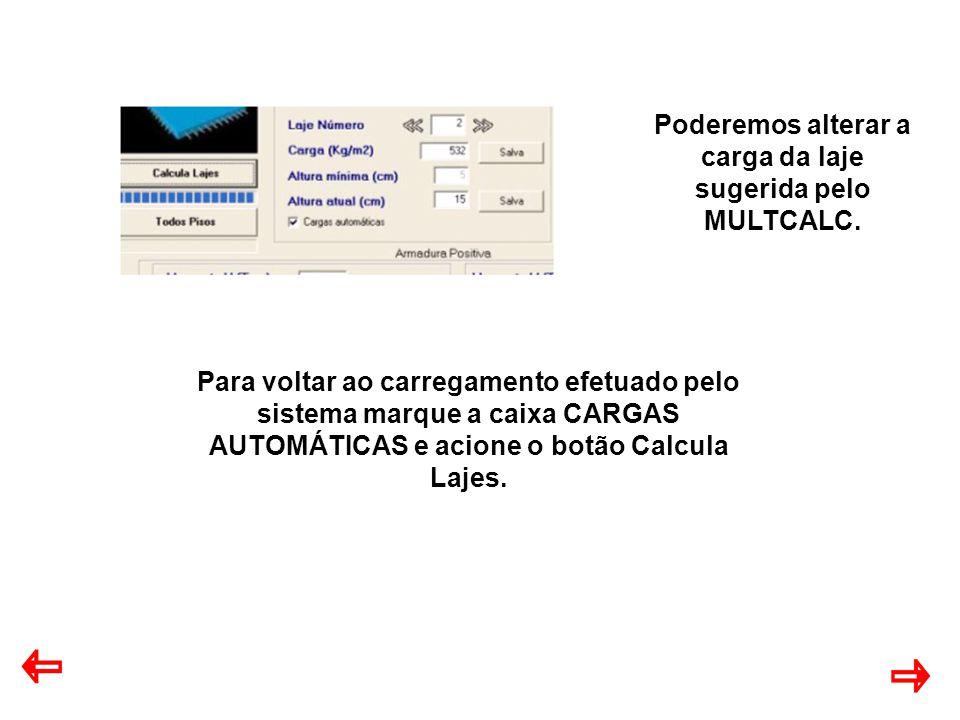 Poderemos alterar a carga da laje sugerida pelo MULTCALC.