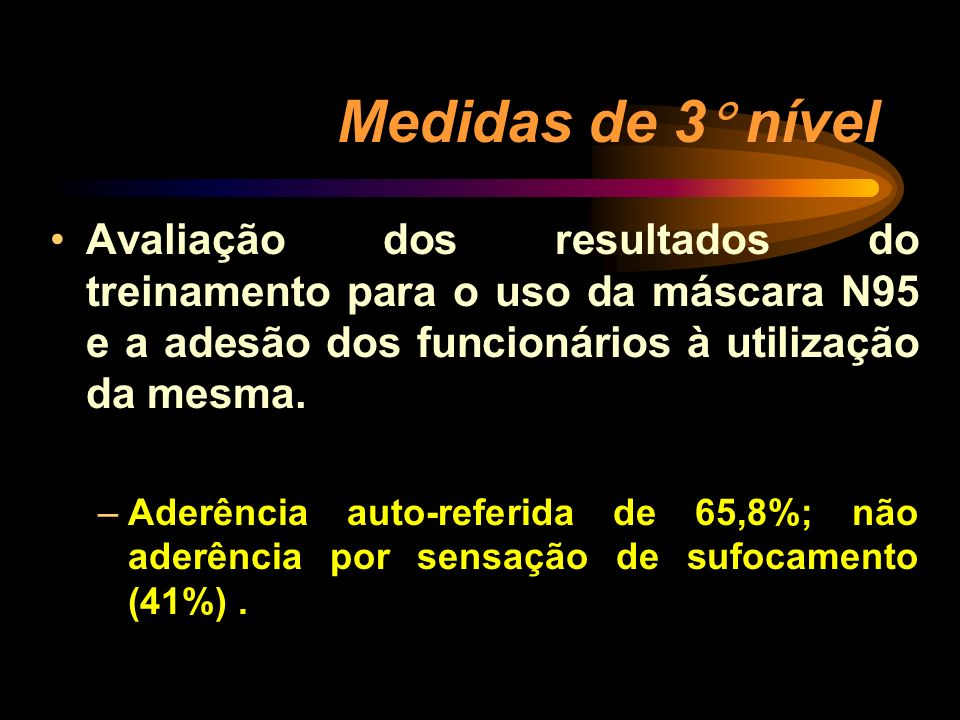 Medidas de 3 nívelAvaliação dos resultados do treinamento para o uso da máscara N95 e a adesão dos funcionários à utilização da mesma.