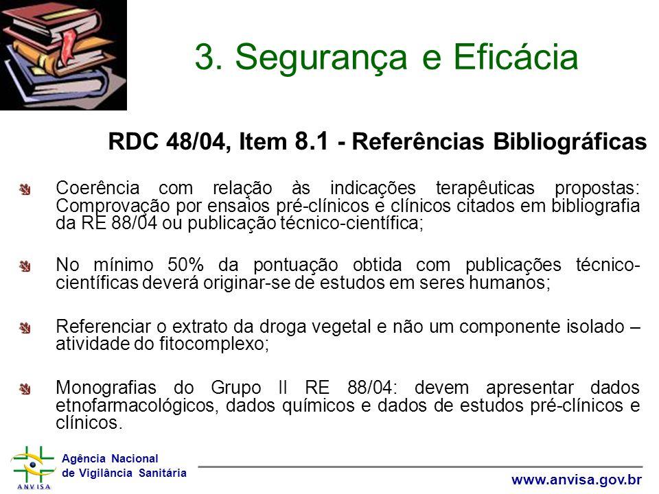 3. Segurança e Eficácia RDC 48/04, Item 8.1 - Referências Bibliográficas.