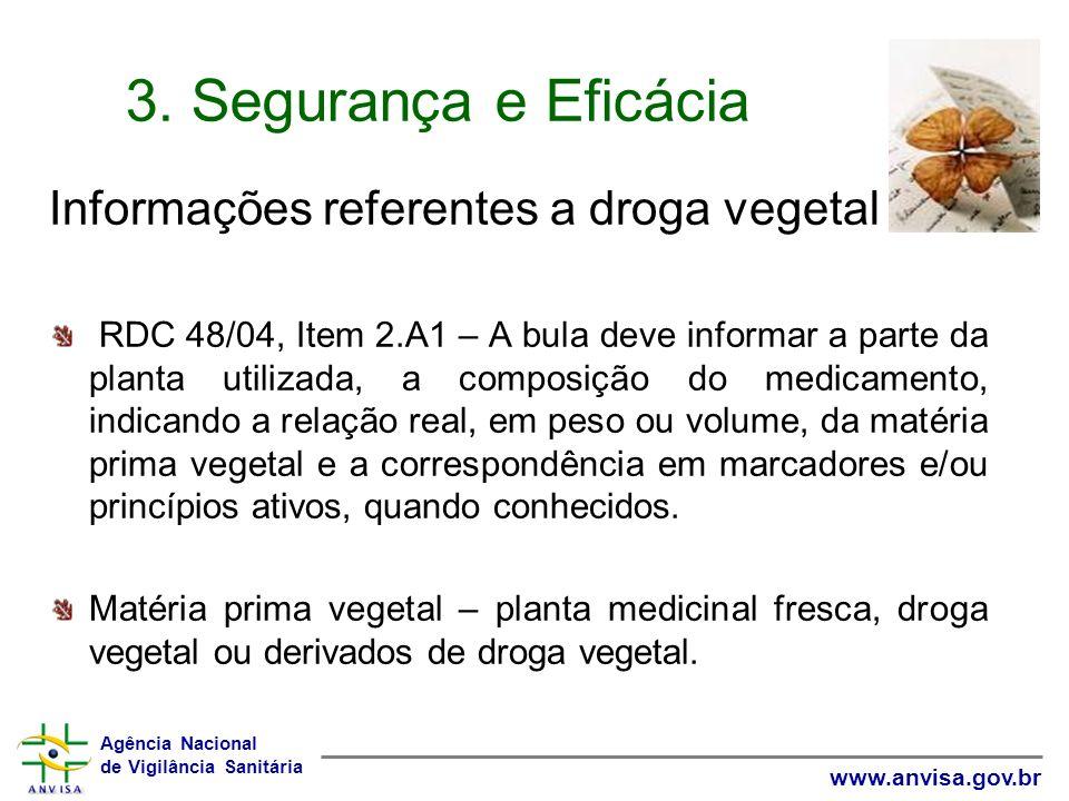 3. Segurança e Eficácia Informações referentes a droga vegetal