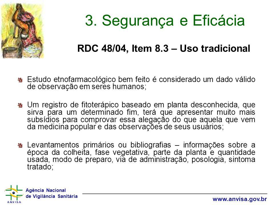 3. Segurança e Eficácia RDC 48/04, Item 8.3 – Uso tradicional