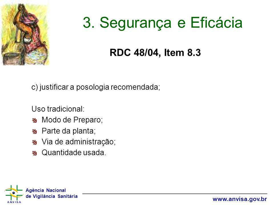 3. Segurança e Eficácia RDC 48/04, Item 8.3