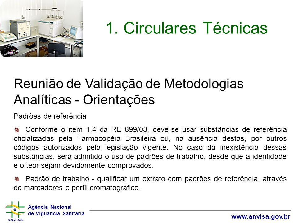 1. Circulares Técnicas Reunião de Validação de Metodologias Analíticas - Orientações. Padrões de referência.