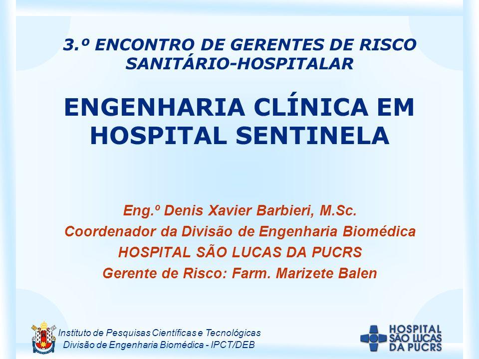 3.º ENCONTRO DE GERENTES DE RISCO SANITÁRIO-HOSPITALAR ENGENHARIA CLÍNICA EM HOSPITAL SENTINELA