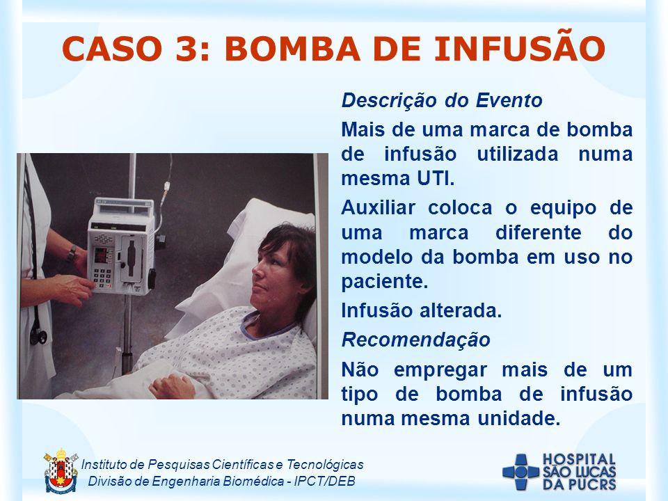 CASO 3: BOMBA DE INFUSÃO Descrição do Evento