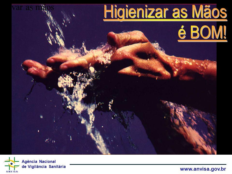 Lavar as mãos Higienizar as Mãos é BOM!