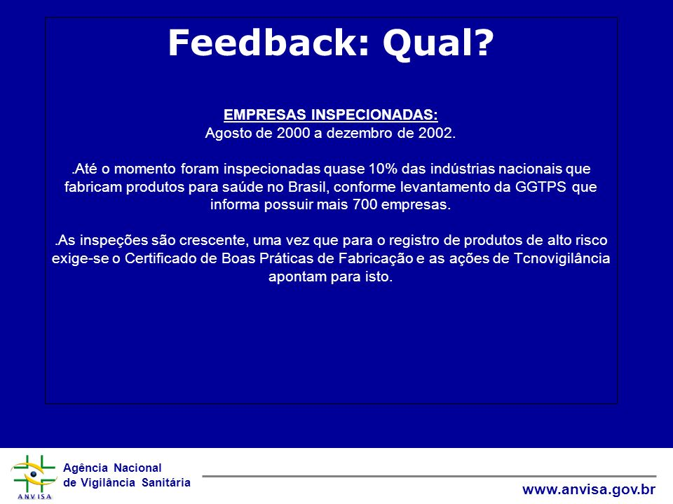 Feedback: Qual. EMPRESAS INSPECIONADAS: Agosto de 2000 a dezembro de 2002.