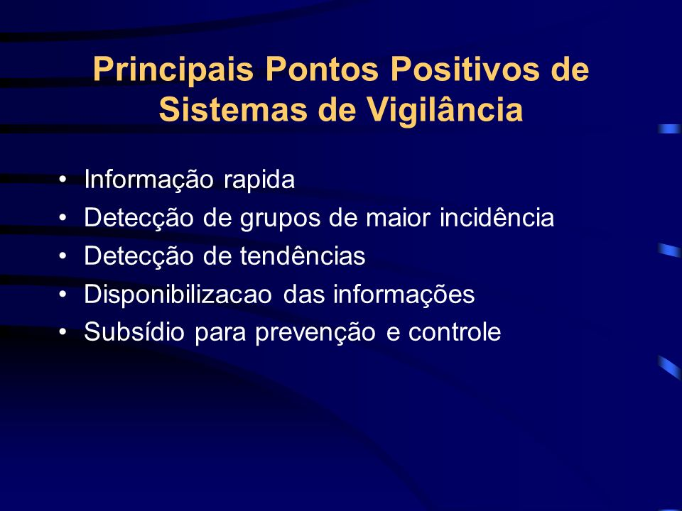 Principais Pontos Positivos de Sistemas de Vigilância