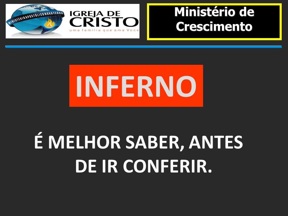 Ministério de Crescimento É MELHOR SABER, ANTES DE IR CONFERIR.