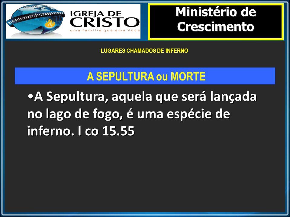 Ministério de Crescimento LUGARES CHAMADOS DE INFERNO