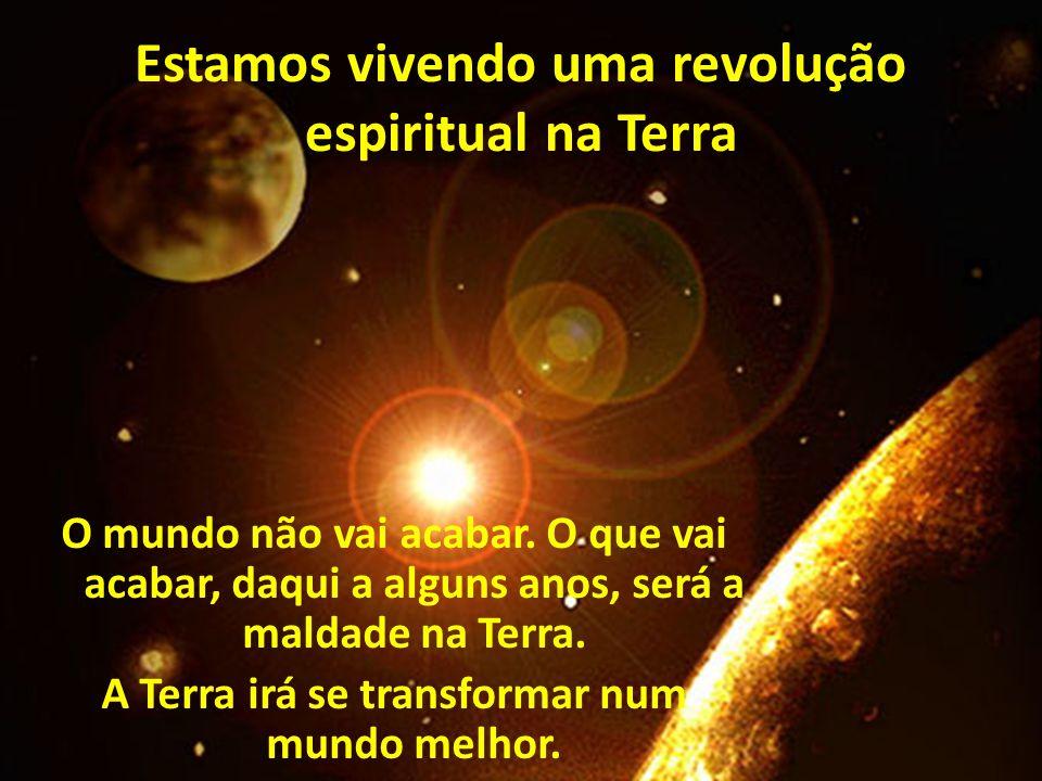 Estamos vivendo uma revolução espiritual na Terra