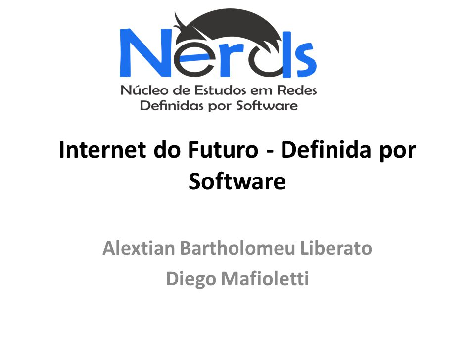 Internet do Futuro - Definida por Software