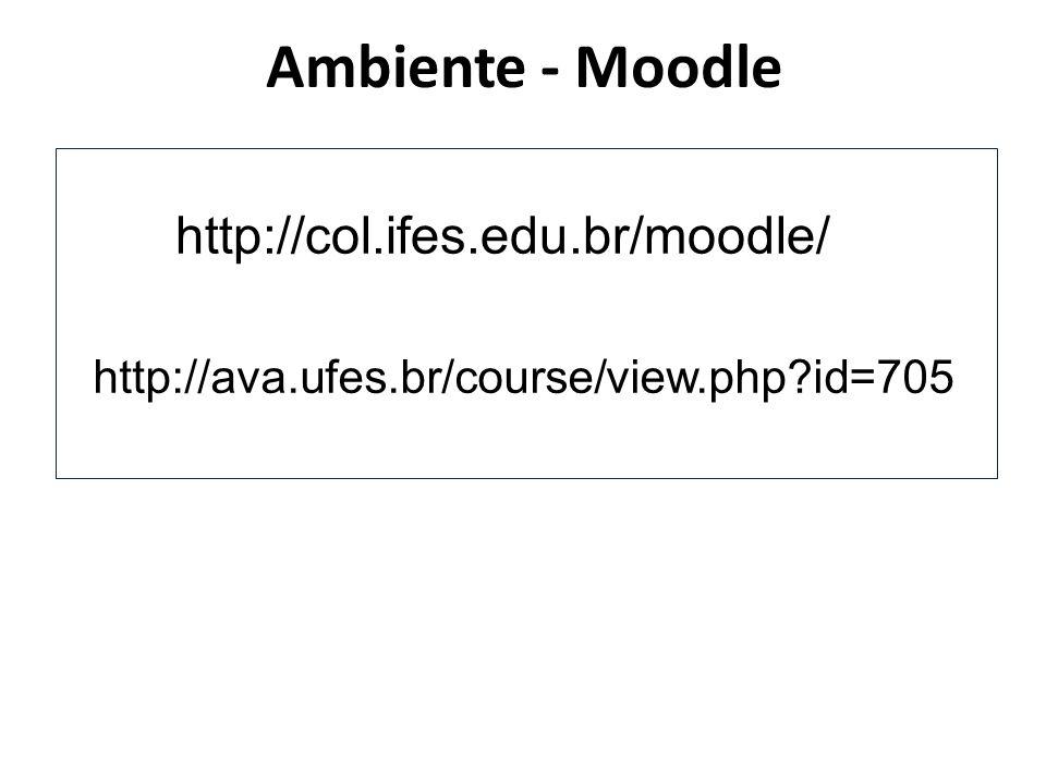 Ambiente - Moodle http://col.ifes.edu.br/moodle/
