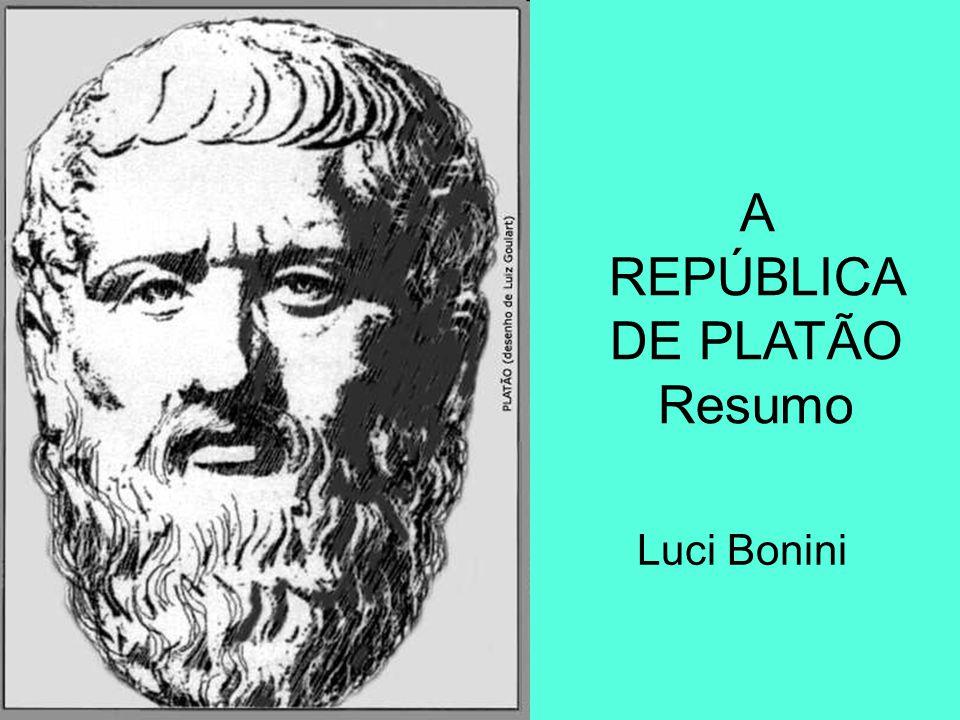 A REPÚBLICA DE PLATÃO Resumo