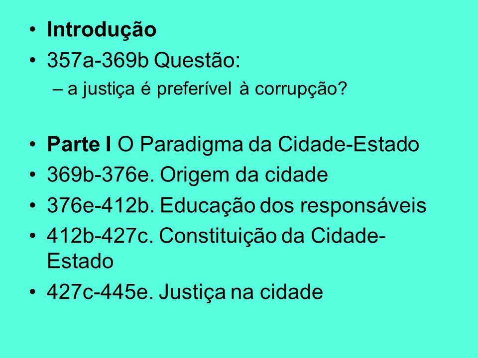 Parte I O Paradigma da Cidade-Estado 369b-376e. Origem da cidade