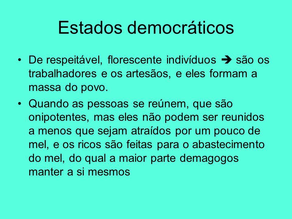 Estados democráticos De respeitável, florescente indivíduos  são os trabalhadores e os artesãos, e eles formam a massa do povo.
