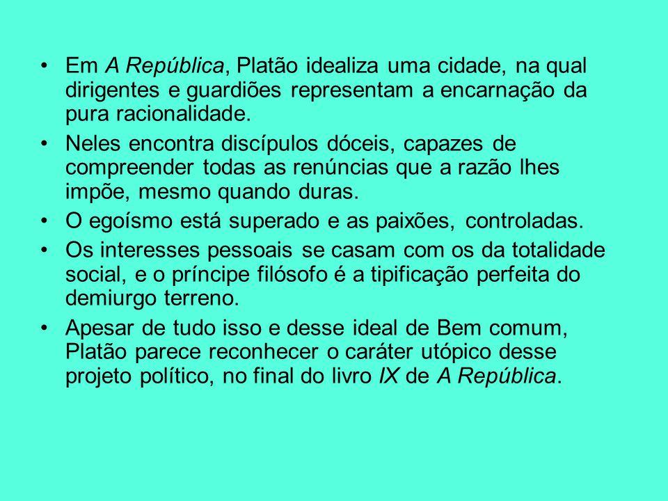 Em A República, Platão idealiza uma cidade, na qual dirigentes e guardiões representam a encarnação da pura racionalidade.
