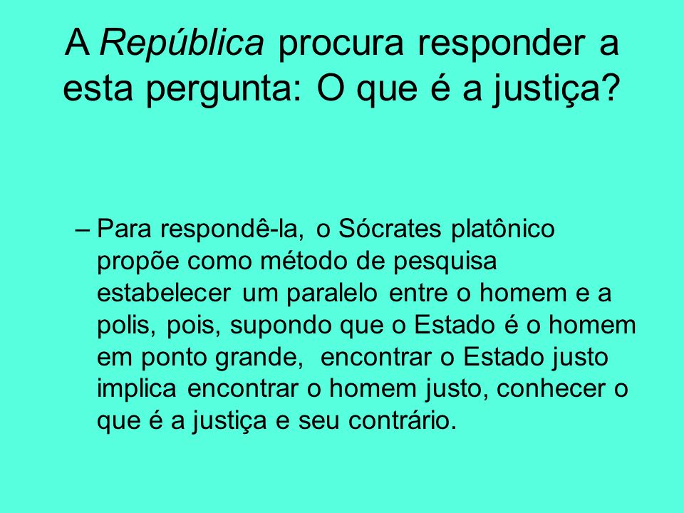 A República procura responder a esta pergunta: O que é a justiça