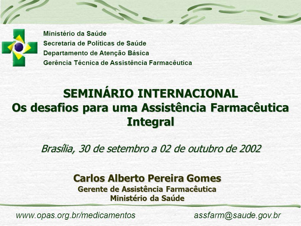 Carlos Alberto Pereira Gomes Gerente de Assistência Farmacêutica