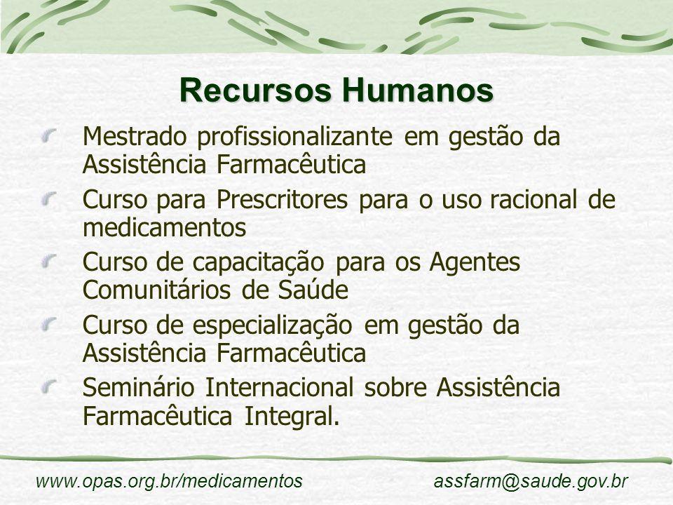 Recursos Humanos Mestrado profissionalizante em gestão da Assistência Farmacêutica. Curso para Prescritores para o uso racional de medicamentos.