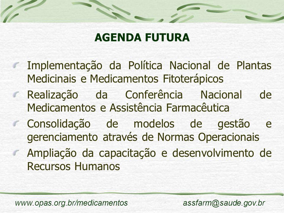 AGENDA FUTURA Implementação da Política Nacional de Plantas Medicinais e Medicamentos Fitoterápicos.