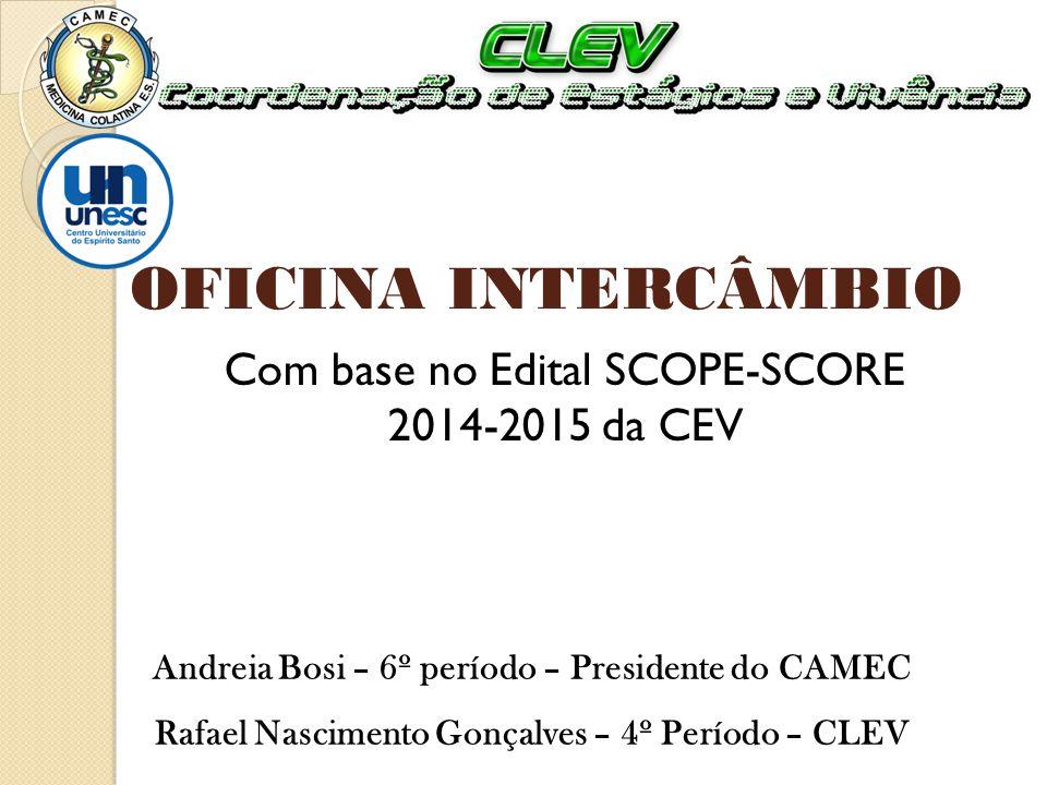 Com base no Edital SCOPE-SCORE 2014-2015 da CEV