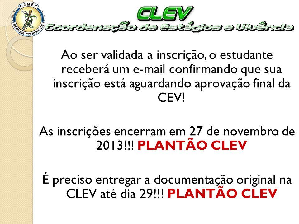 As inscrições encerram em 27 de novembro de 2013!!! PLANTÃO CLEV