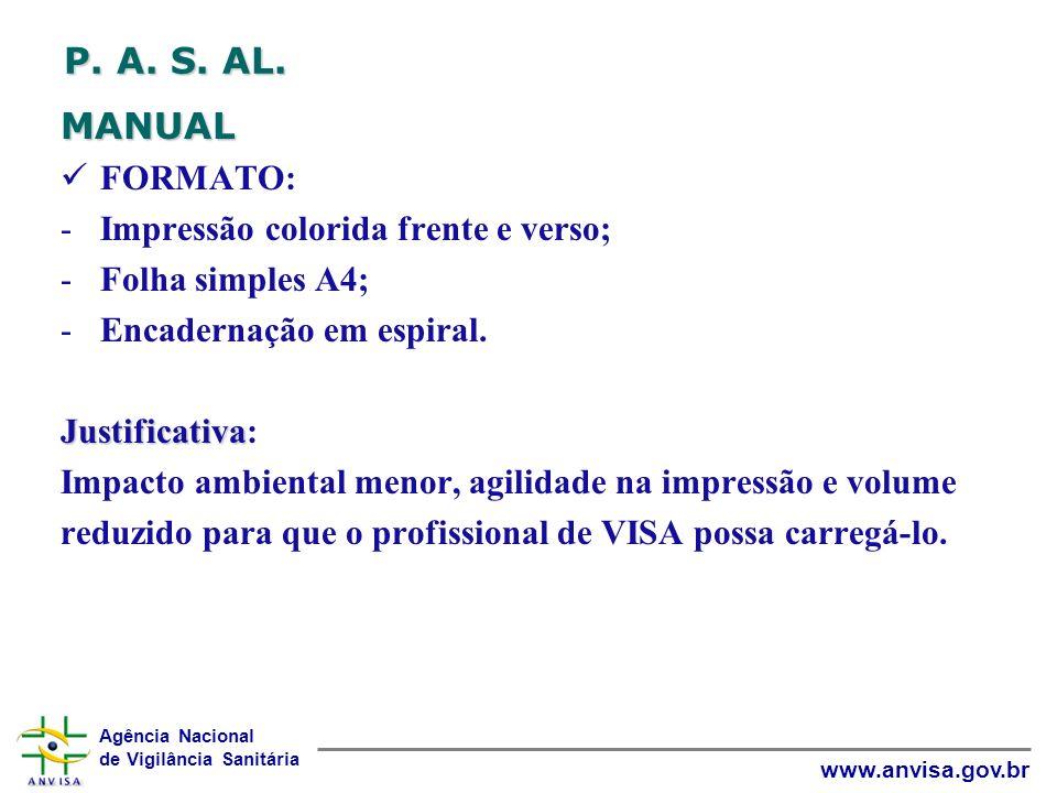 P. A. S. AL. MANUAL FORMATO: Impressão colorida frente e verso;