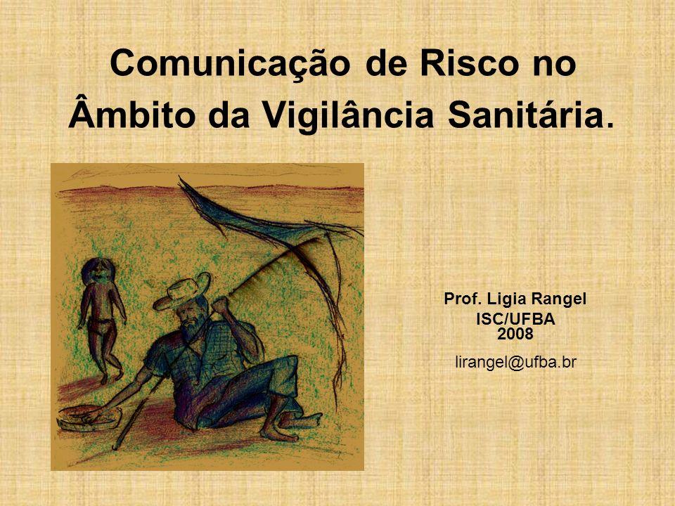 Comunicação de Risco no Âmbito da Vigilância Sanitária.