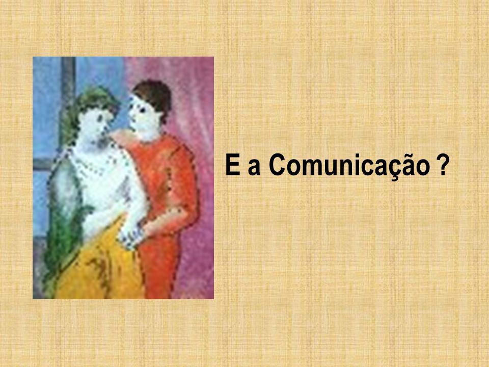 E a Comunicação
