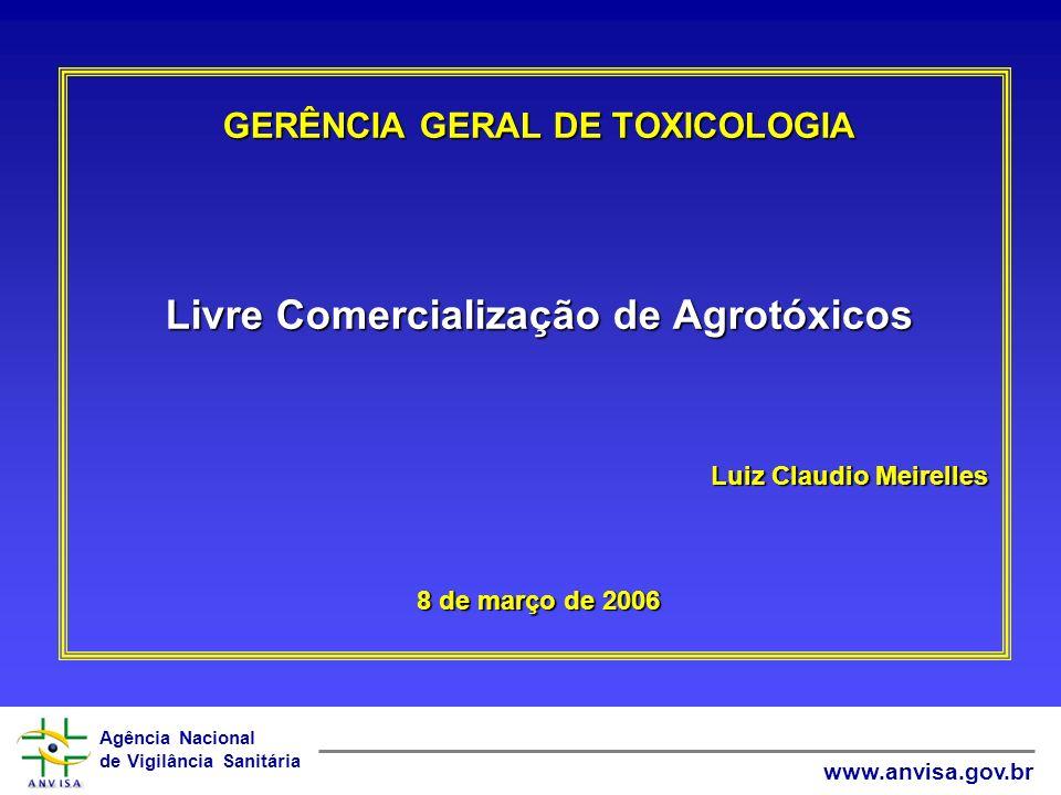 GERÊNCIA GERAL DE TOXICOLOGIA Livre Comercialização de Agrotóxicos