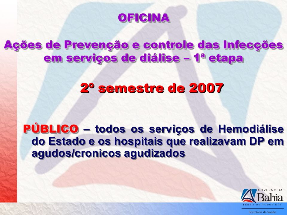 OFICINA Ações de Prevenção e controle das Infecções em serviços de diálise – 1ª etapa