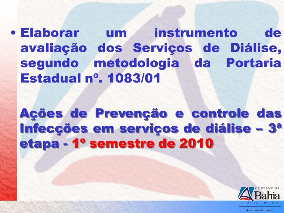 Elaborar um instrumento de avaliação dos Serviços de Diálise, segundo metodologia da Portaria Estadual nº. 1083/01