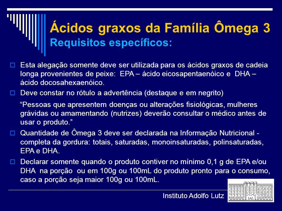 Ácidos graxos da Família Ômega 3 Requisitos específicos:
