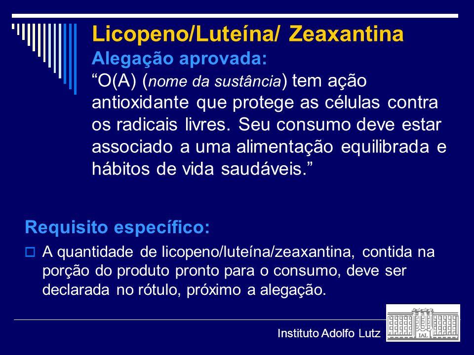 Licopeno/Luteína/ Zeaxantina Alegação aprovada: O(A) (nome da sustância) tem ação antioxidante que protege as células contra os radicais livres. Seu consumo deve estar associado a uma alimentação equilibrada e hábitos de vida saudáveis.