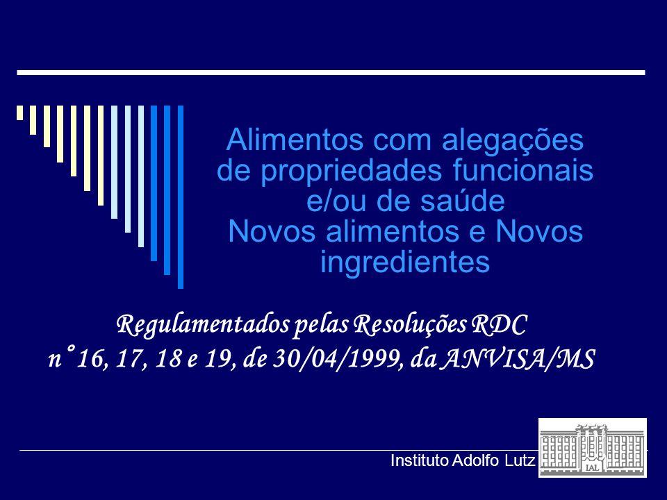 Regulamentados pelas Resoluções RDC