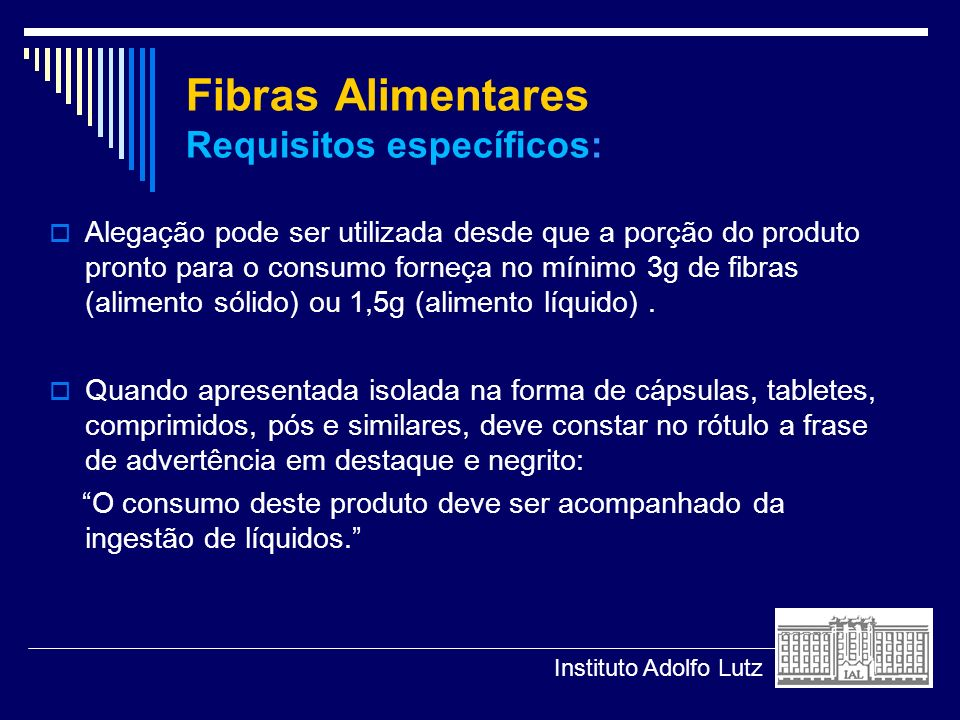 Fibras Alimentares Requisitos específicos: